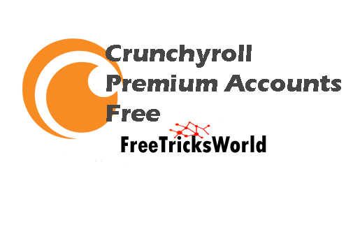 Crunchyroll Premium Accounts For Free 2020