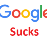 Google Sucks top 10 Reasons